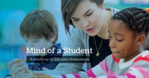 mind-of-a-student-workshop-for-educators-teachers